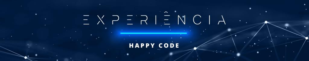 Experiência Happy Code